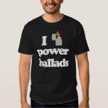 I Love Power Ballads Tshirt