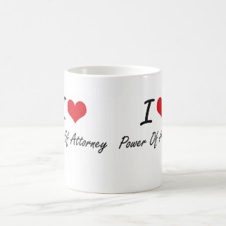 I Love Power Of Attorney Coffee Mug