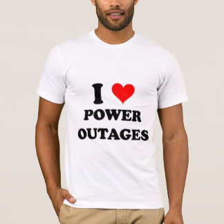 I Love Power Outages T-Shirt