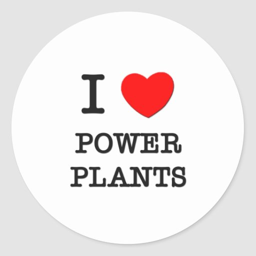 I Love Power Plants Round Stickers