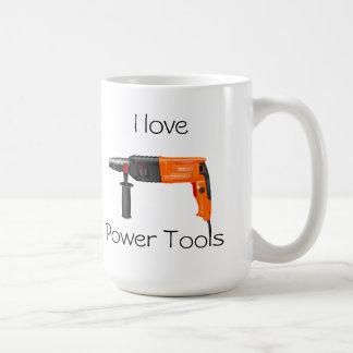 I love Power Tools Coffee Mug