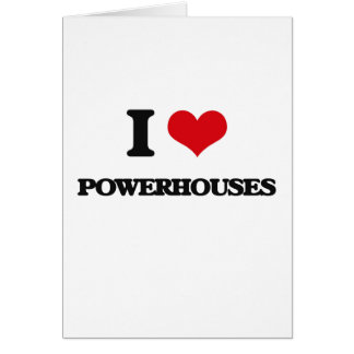 I Love Powerhouses Greeting Card
