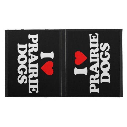 I LOVE PRAIRIE DOGS iPad FOLIO COVER