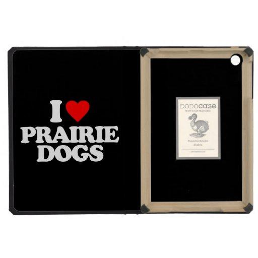I LOVE PRAIRIE DOGS iPad MINI RETINA CASES