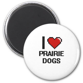 I love Prairie Dogs Digital Design 2 Inch Round Magnet