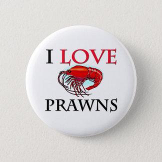 I Love Prawns Button