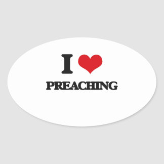 I Love Preaching Oval Sticker