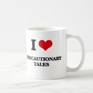 I Love Precautionary Tales Coffee Mug