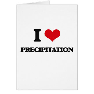 I Love Precipitation Greeting Card