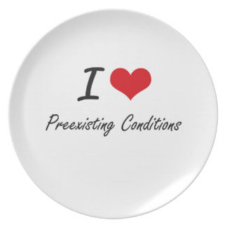 I Love Preexisting Conditions Plates