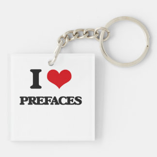 I Love Prefaces Double-Sided Square Acrylic Keychain