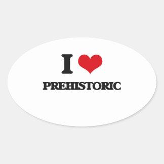 I Love Prehistoric Oval Sticker