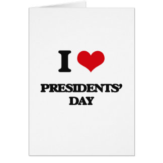 I Love Presidents' Day Greeting Card