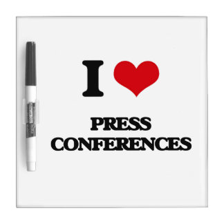 I Love Press Conferences Dry Erase Whiteboards