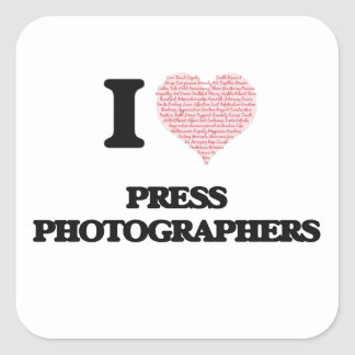 I love Press Photographers (Heart made from words) Square Sticker