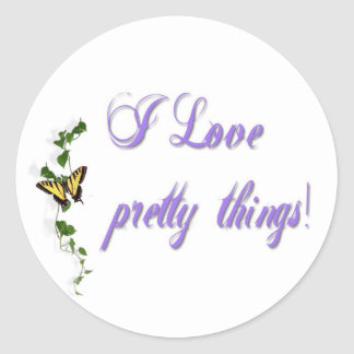 I Love Pretty Things Classic Round Sticker
