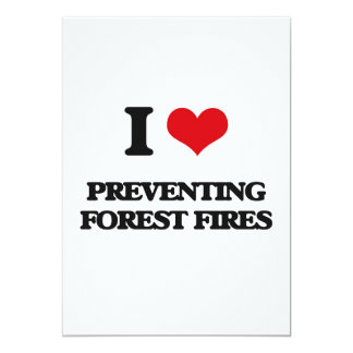 I Love Preventing Forest Fires 5x7 Paper Invitation Card