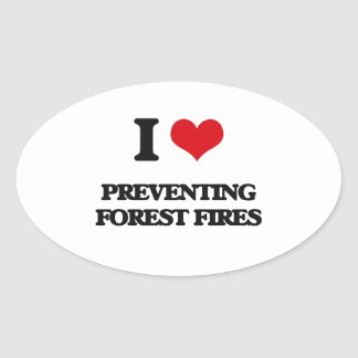 I Love Preventing Forest Fires Oval Sticker