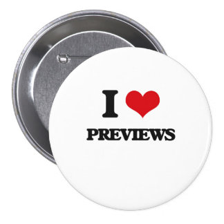I Love Previews 3 Inch Round Button