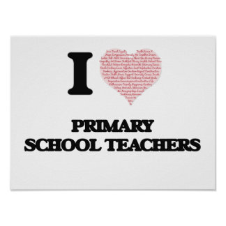 I love Primary School Teachers (Heart made from wo Poster