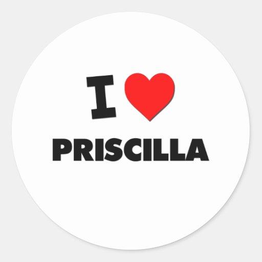 I Love Priscilla Classic Round Sticker