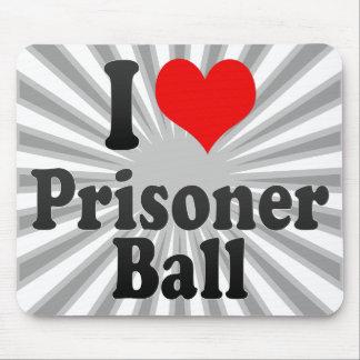 I love Prisoner Ball Mouse Pad