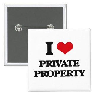 I Love Private Property Pins