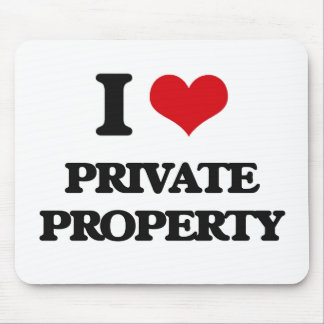 I Love Private Property Mousepads