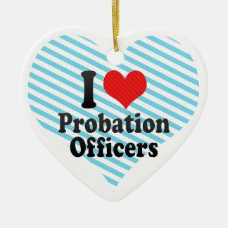 I Love Probation Officers Ceramic Ornament