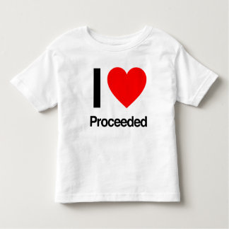 i love proceeded shirt