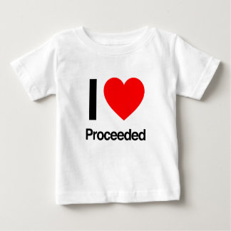 i love proceeded t shirts