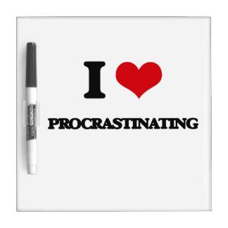 I Love Procrastinating Dry Erase Whiteboard