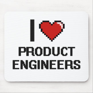 I love Product Engineers Mouse Pad