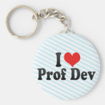 I Love Prof Dev Keychains