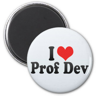 I Love Prof Dev Refrigerator Magnet