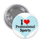 I love Professional Sports Pinback Buttons