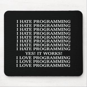 I love programming / I hate programming Mouse Pad