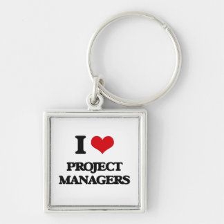 I love Project Managers Keychains