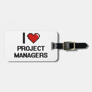I love Project Managers Travel Bag Tag
