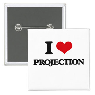 I Love Projection 2 Inch Square Button