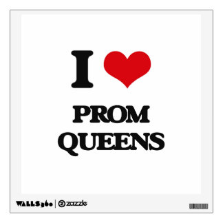 I love Prom Queens Wall Decals
