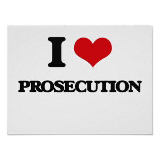 I Love Prosecution Poster