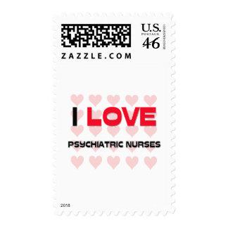I LOVE PSYCHIATRIC NURSES POSTAGE STAMP