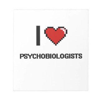 I love Psychobiologists Note Pad