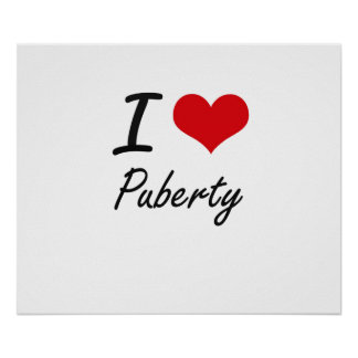 I Love Puberty Poster