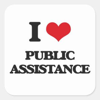 I Love Public Assistance Square Sticker
