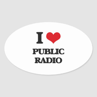 I love Public Radio Oval Sticker