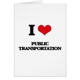 I Love Public Transportation Greeting Card