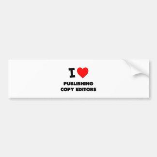 I Love Publishing Copy Editors Car Bumper Sticker