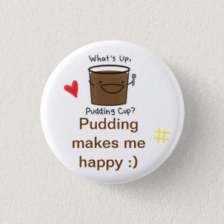 I love pudding button